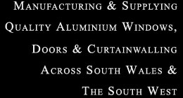 Manufacturing & supplying quality aluminium windows, doors & curtain walling across south Wales & the south west